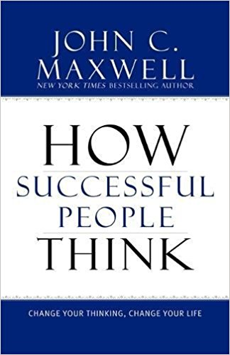 How Successful People Think, by John Maxwell